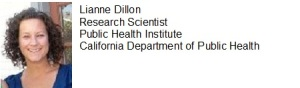Lianne Dillon, Research Scientist, Public Health Institute, California Department of Public Health